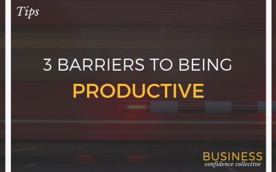 3 BARRIERS TO BEING PRODUCTIVE