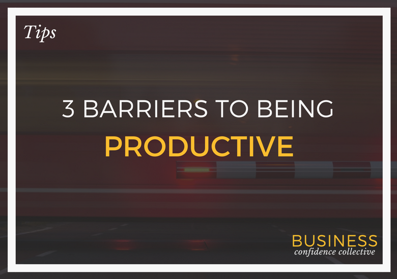 3-barriers-to-being-productive
