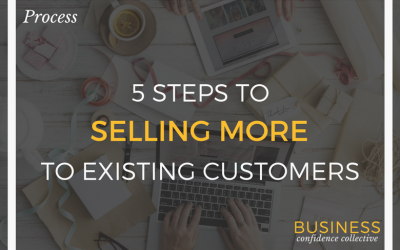 5 STEPS TO SELL MORE TO EXISTING CUSTOMERS