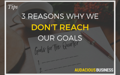 3 REASONS WE DON'T REACH OUR GOALS