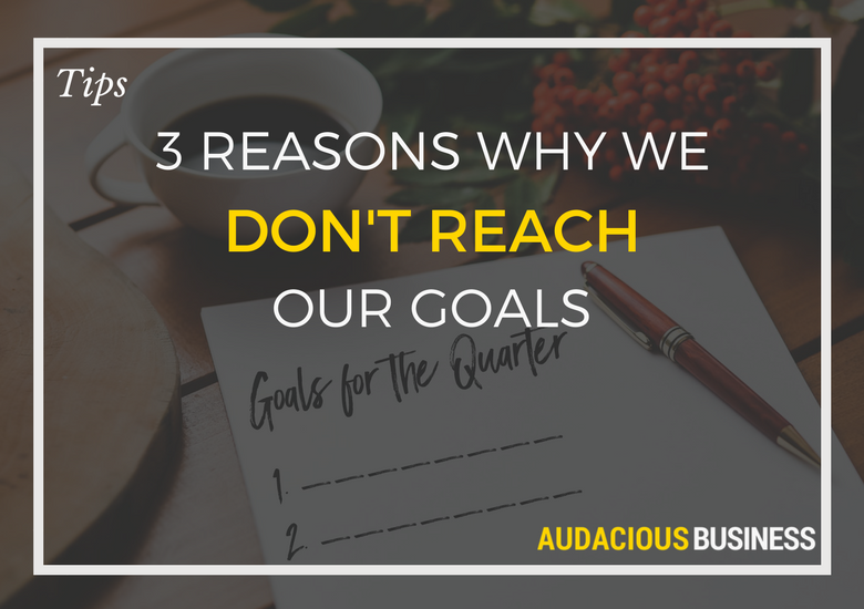 3-reasons-we-dont-reach-our-goals