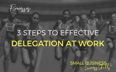 3 Steps To Effective Delegation At Work