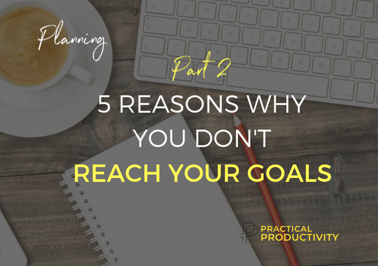 5-reasons-why-you-dont-reach-your-goals-part-2