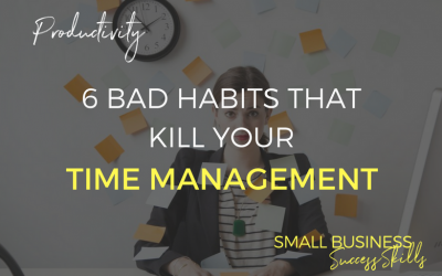 6 Bad Habits That Kill Your Time Management