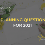 7 Essential Planning Questions - Small Business Planning for 2021