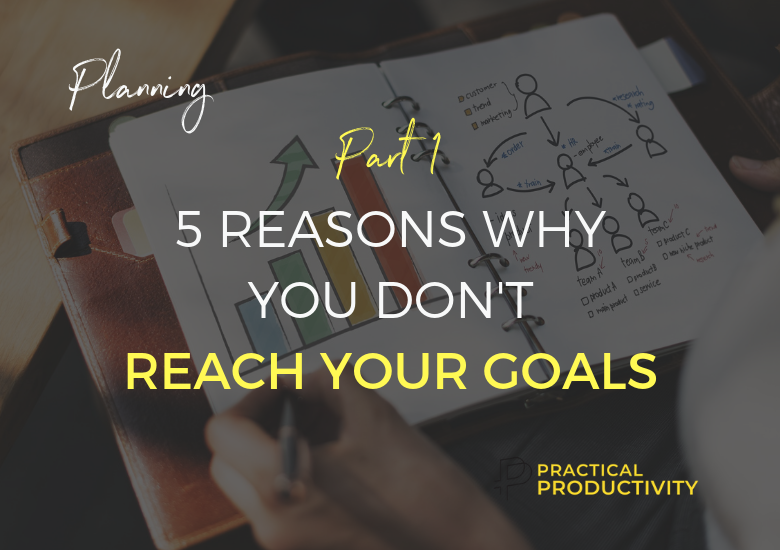 5-reasons-why-you-dont-reach-your-goals-part-1