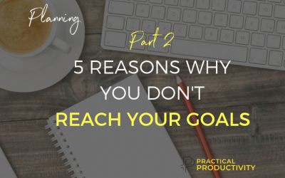 5 Reasons Why You Don't Reach Your Goals (Part 2)