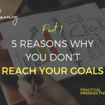 5-reasons-why-you-dont-reach-your-goals-Part1